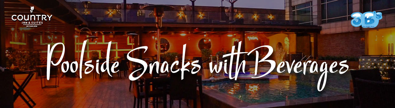 Poolside Snacks with Beverages  in Country Inn & Suites by Carlson: Ghaziabad