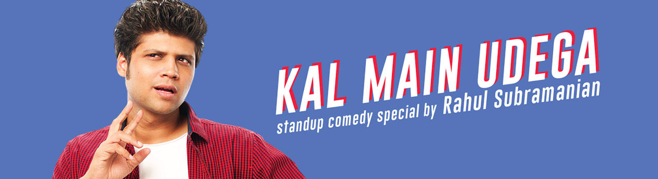 Evam Presents Kal Main Udega - A Hinglish Stand-Up Special by Rahul Subramanian in Museum Theatre: Chennai