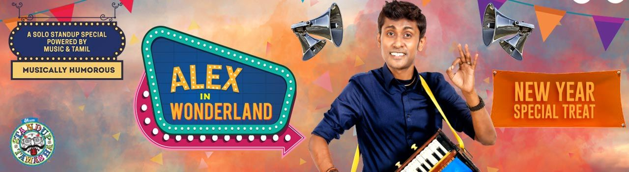 Alex in Wonderland - A Solo Stand-Up Special Powered By Music & Tamil in SITRA Auditorium: Coimbatore