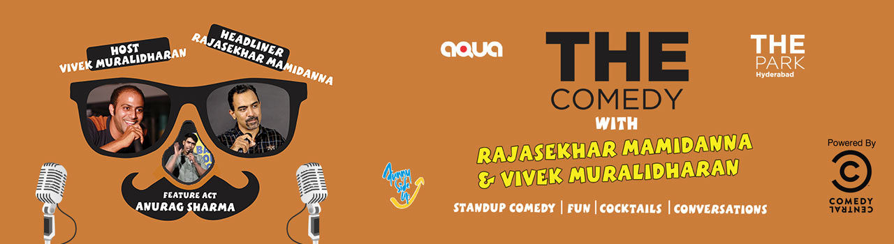 The Comedy with Rajasekhar Mamidanna and Vivek Muralidharan in Aqua, The Park:Hyderabad