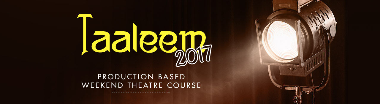 Taaleem 2017- The Weekend Theatre Certificate Course in Sanskar Bharti: Delhi