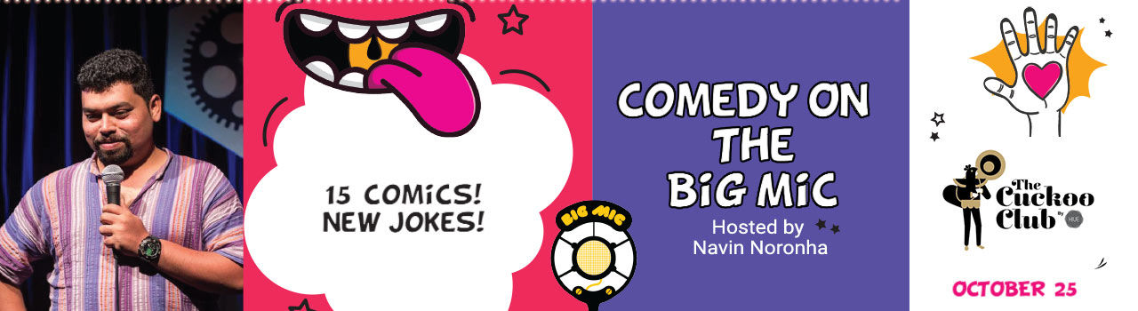 Comedy on the Big Mic Hosted by Navin Noronha in Cuckoo Cafe: Mumbai