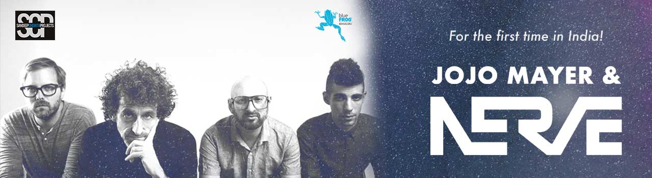 Jojo Mayer & Nerve in blueFROG: Bengaluru