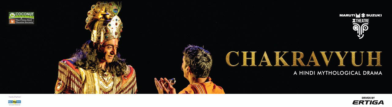 Chakravyuh in Kamani Auditorium: Delhi