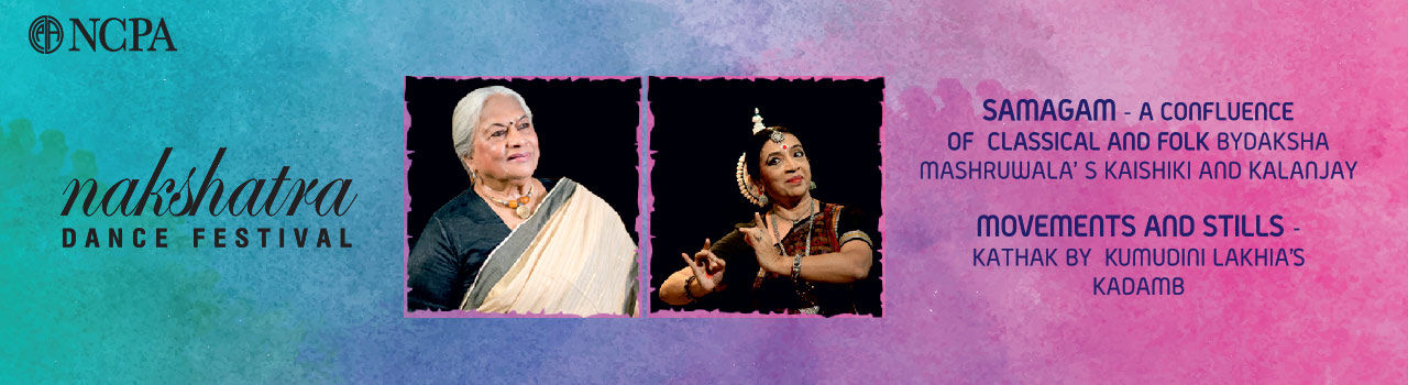 NCPA Nakshatra Dance Festival 2017   Movements and Stills by Kumudini Lakhias Kadamb and Samagam by Daksha Mashruwalas Kaishiki and Kalanjay in Tata Theatre: NCPA
