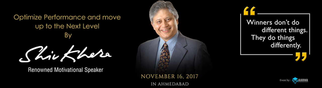 Optimize Performance and Move up to the Next Level by Shiv Khera in Pandit Dindayal Upadhyay Auditorium : Ahmedabad