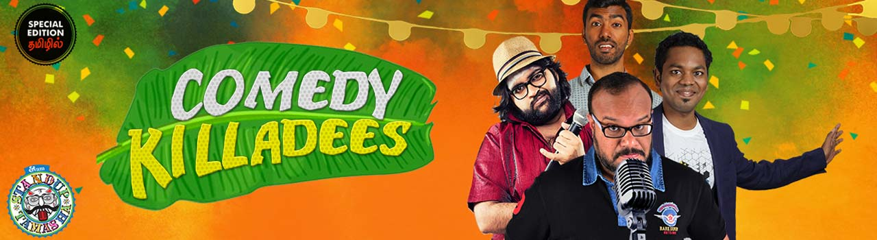 Comedy Killadees Special Edition in Slate, Lady Andal Mini Auditorium: Chennai