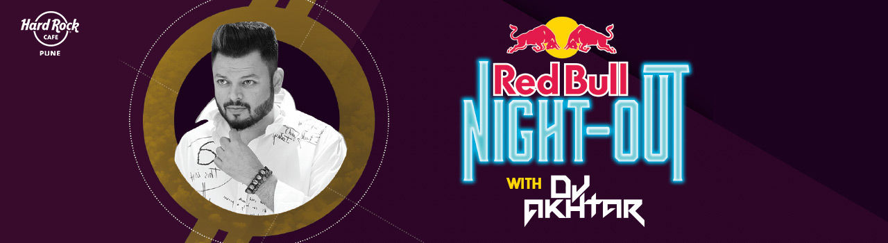 Red Bull Night-Out Tour with DJ Akhtar! (Pune) in Hard Rock Cafe: Pune