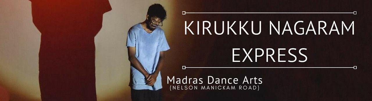 Kirukku Nagaram Express in Madras Dance Arts: Chennai