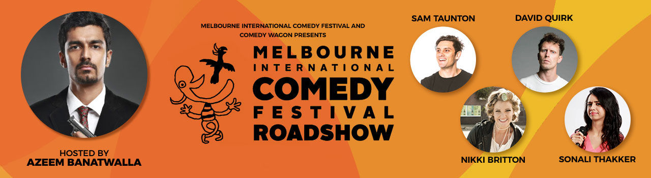 Melbourne International Comedy Festival Roadshow feat. Azeem Banatwalla, David Quirk, Sam Taunton & Nikki Britton in The Habitat: Mumbai