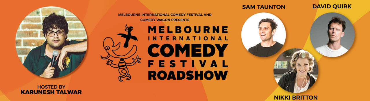 Melbourne International Comedy Festival Roadshow feat. Karunesh Talwar, David Quirk, Sam Taunton & Nikki Britton in Akshara Theatre: Delhi