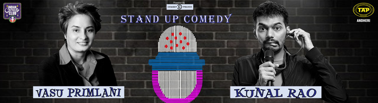 Indian Comedy Club Presents Live Stand-Up Comedy With Vasu Primlani & Kunal Rao in Tap: Andheri