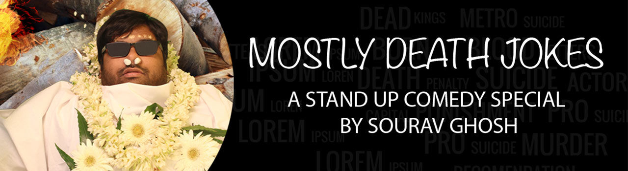 Stand Up Comedy Special By Sourav Ghosh- ''Mostly Death Jokes'' in Kala Kunj Auditorium: Kolkata