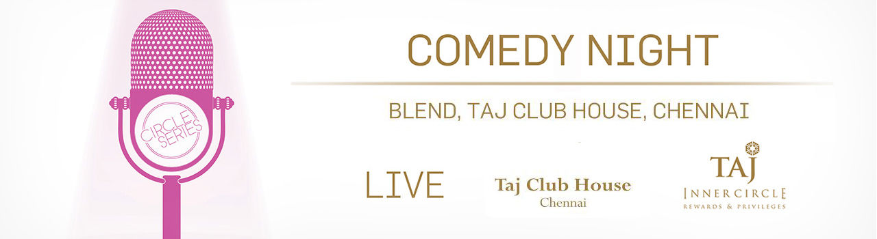 Circle Series Comedy Festival In Association With Indian Comedy Club in Taj Club House: Chennai