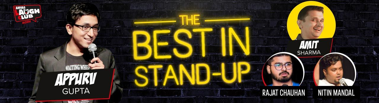 Best in Stand-Up with Appurv Gupta and Anshu Mor in Canvas Laugh Club: Noida