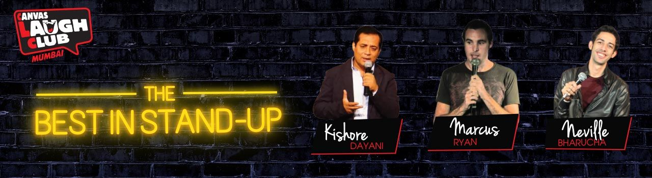 Best in Stand-Up with Kishore Dayani, Neville Bharucha and Marcus Ryan in Canvas Laugh Club