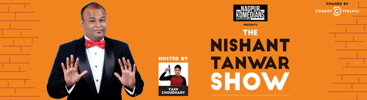 Nagpur Komedians Featuring Nishant Tanwar in Chitnavis Center: Nagpur