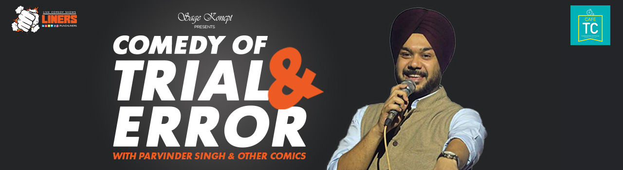 Punchliners: Comedy of Trial & Error with Parvinder Singh in Cafe Turquoise Cottage: Delhi