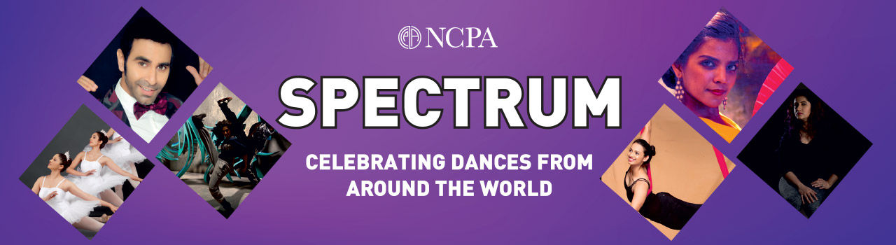 Spectrum - A Festival of Dances from Around the World in Experimental Theatre: NCPA