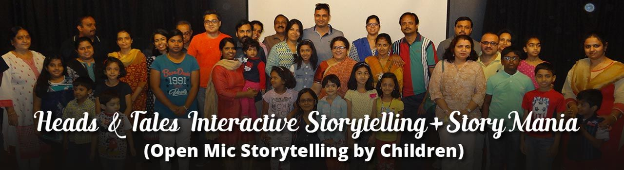 Heads & Tales Interactive Storytelling + StoryMania (Open Mic Storytelling by Children) in Rangasthala Auditorium: Bengaluru