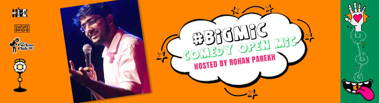 BIGMIC Comedy Open Mic Ladies Special hosted by Rohan Parekh in Cuckoo Cafe: Mumbai