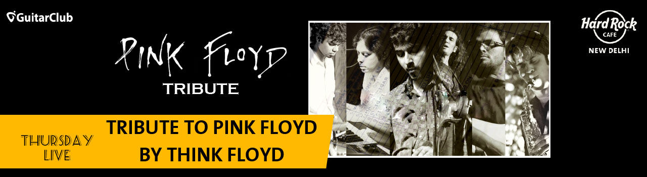 Tribute to Pink Floyd by Think Floyd - Thursday Live! (New Delhi) in Hard Rock Cafe: Delhi