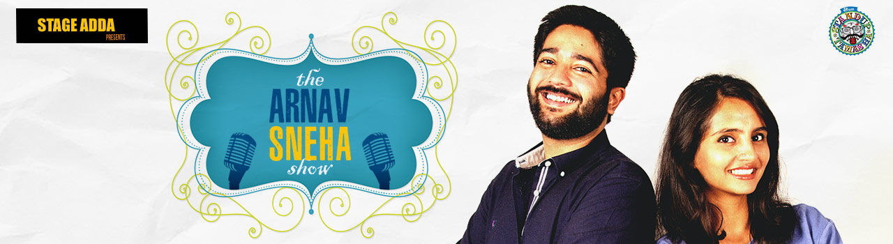 Stage Adda Presents - Arnav Sneha Show (A Stand-Up Comedy Special) in The Fisherman's Wharf: Hyderabad