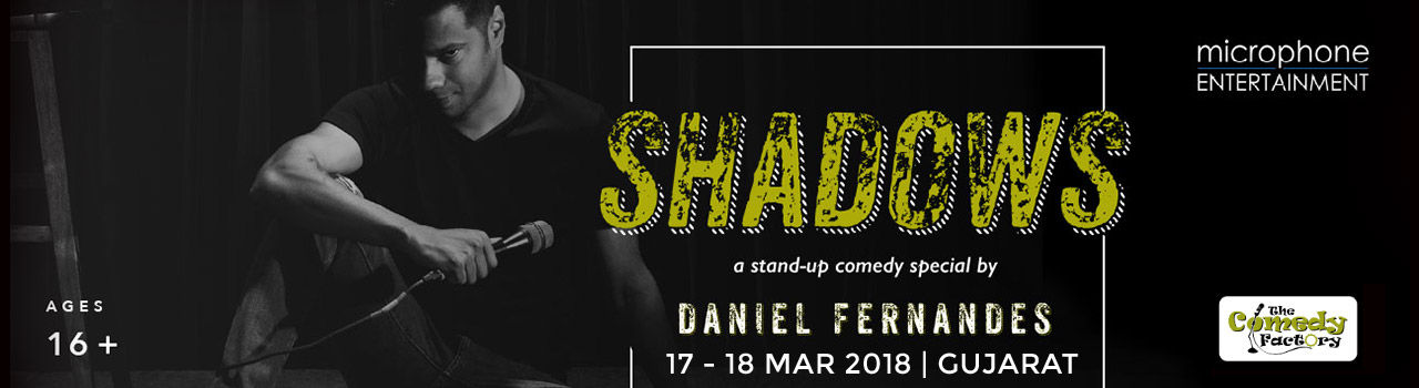 Shadows: A Stand Up Comedy Special by Daniel Fernandes in Science Centre Auditorium: Surat
