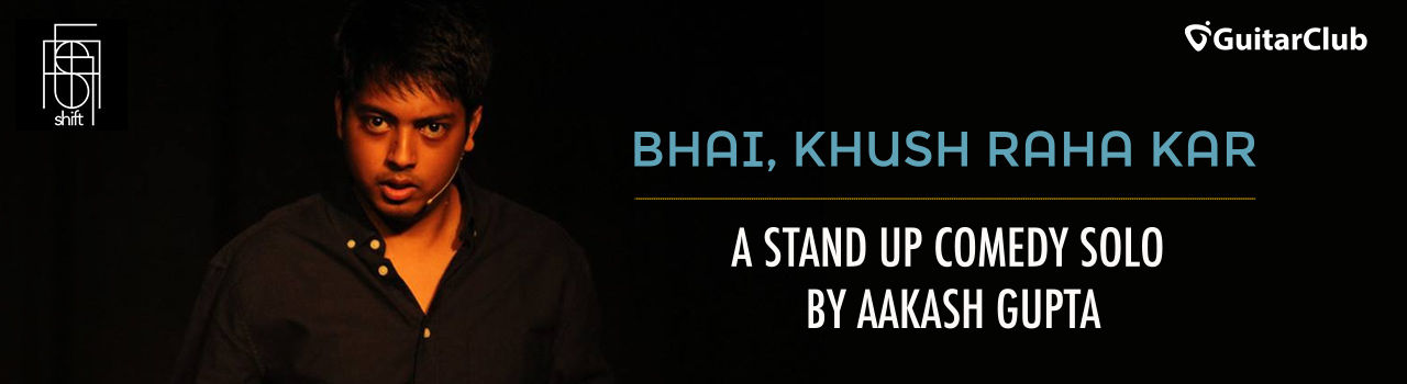 Bhai, Khush Raha Kar - Stand-Up Comedy by Aakash Gupta in Shift: Bengaluru