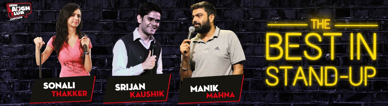 Best In Stand-Up with Sonali Thakker, Manik Mahna & Srijan Kaushik in