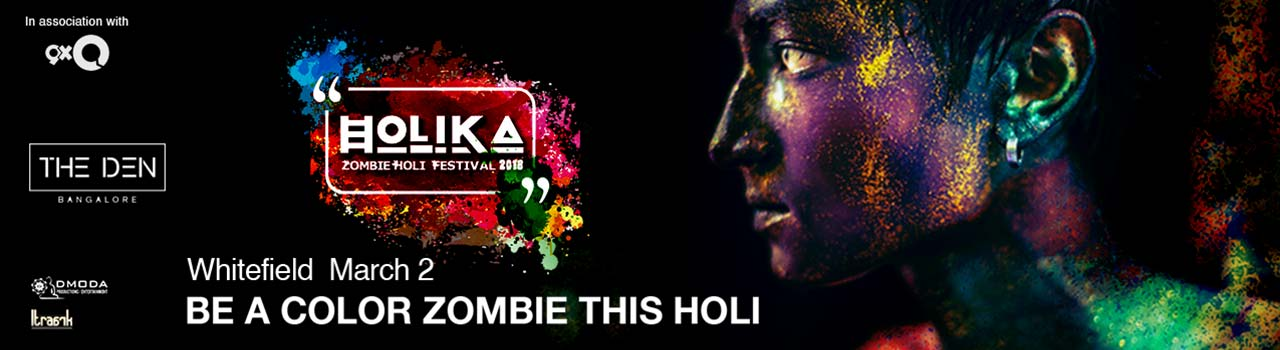 HOLIKA Zombie Holi Festival 2018, Whitefield in The DEN Hotel: Bengaluru