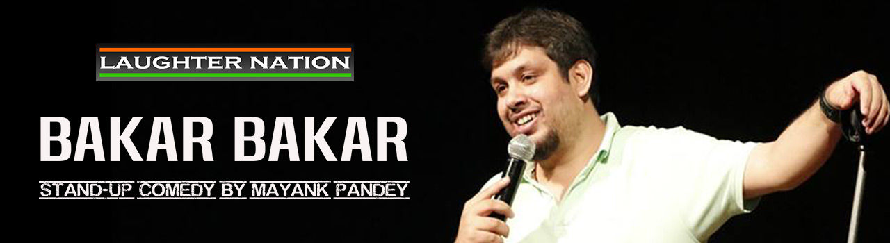 Bakar Bakar: A Stand-Up Comedy Show by Mayank Pandey in Akshara Theatre: Delhi