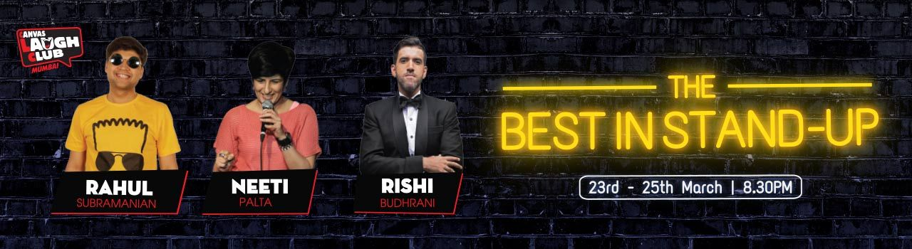Best in Stand-Up with Rishi Budhrani, Neeti Palta and Rahul Subramanian in