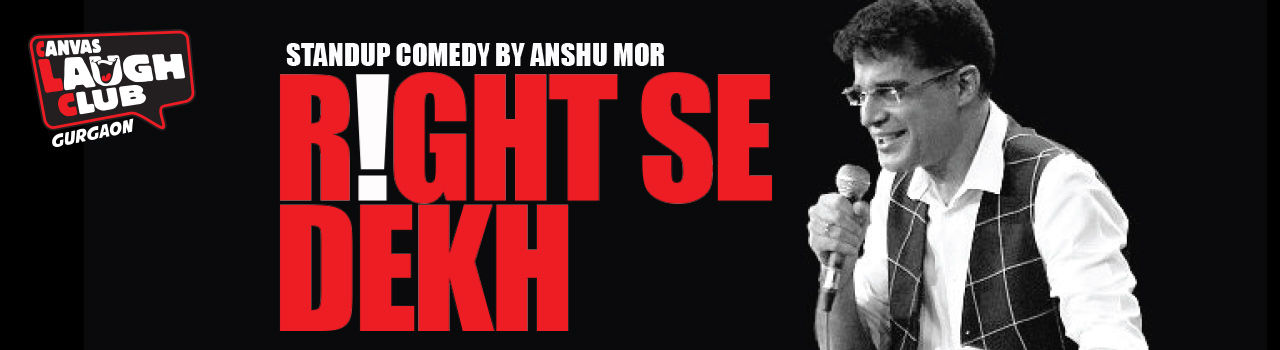 Right Se Dekh in Canvas Laugh Club at The People & Company