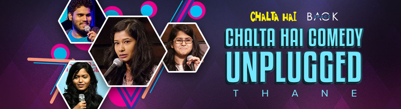 Chalta Hai Comedy Unplugged - Thane in Backspace: Thane