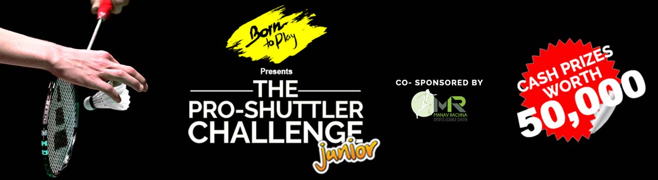 Born To Play Junior Pro-Shuttler Challenge - June '18 Edition in Manav Rachna International School: Faridabad