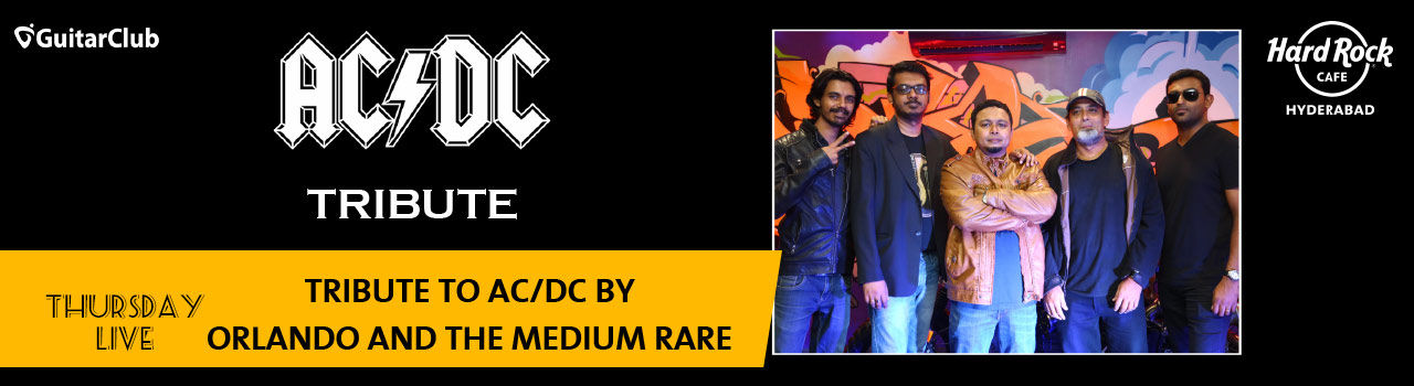 Tribute to AC/DC by Orlando and the Medium Rare - Thursday Live! in Hard Rock Cafe: Hyderabad