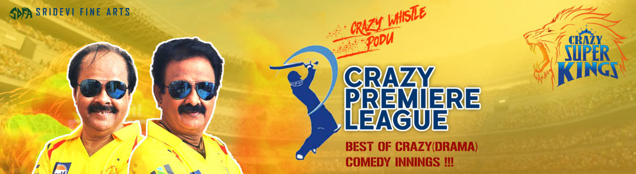 Sri Devi Fine Arts Presents Crazy Premier League (CPL) in Music Academy Mini Hall: Chennai