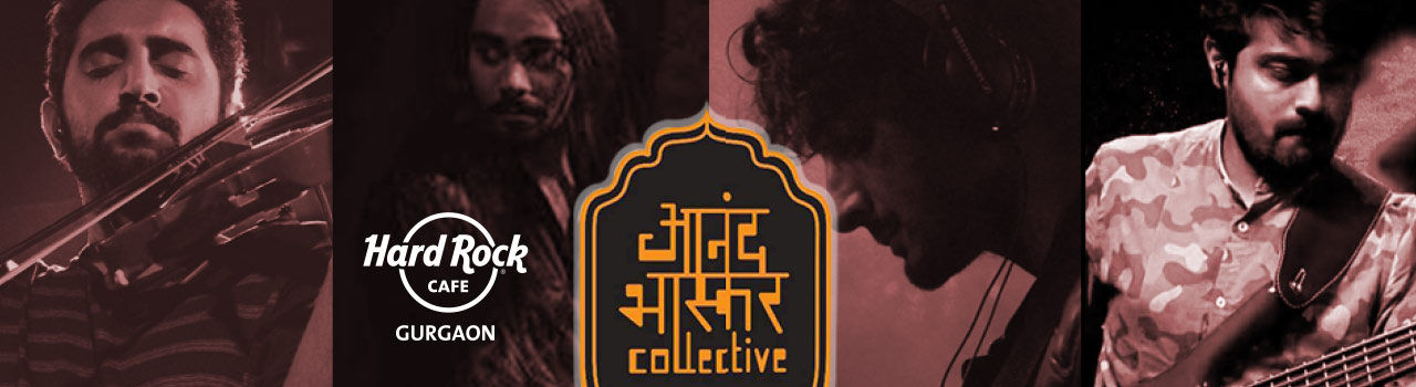 Anand Bhaskar Collective - Thursday Live! (Gurgaon) in Hard Rock Cafe: Gurgaon