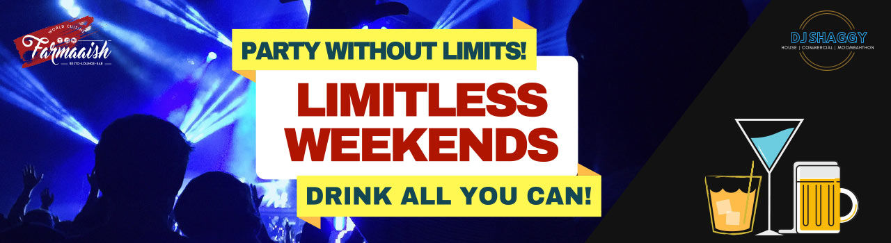 Limitless Friday/Limitless Weekends in Farmaaish Lounge and Bar: Pune