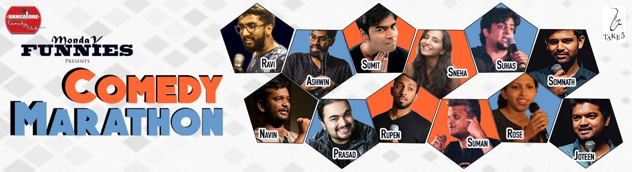 Monday Funnies - Comedy Marathon in Take 5: Bengaluru