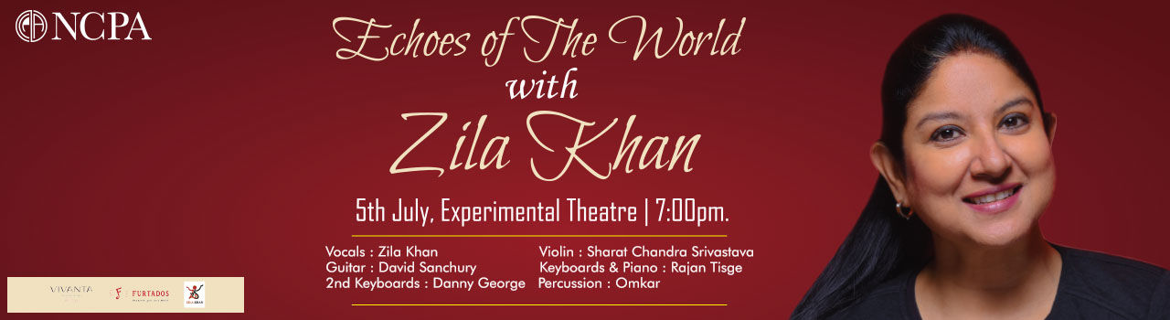 Echoes of the World with Zila Khan in Experimental Theatre: NCPA