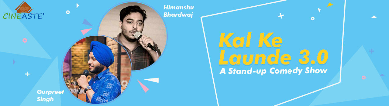 Kal Ke Launde 3.0: A Stand-Up Comedy Show in Akshara Theatre: Delhi