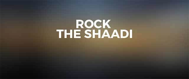 Rock The Shaadi