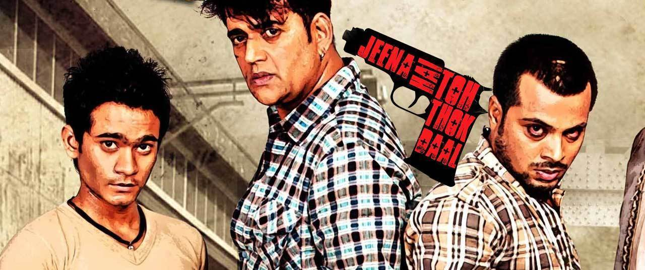 Jeena Hai Toh Thok Daal Movie (2012) | Reviews, Cast & Release Date