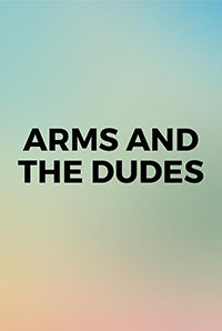 Arms And The Dudes