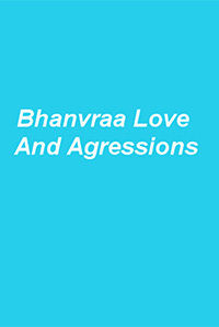 Bhanvraa-Love and Aggressions