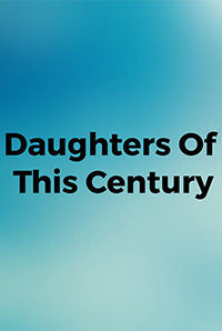 Daughters Of This Century