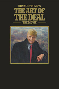 Donald Trump`s The Art of the Deal: The Movie