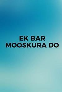 Ek Bar Mooskura Do